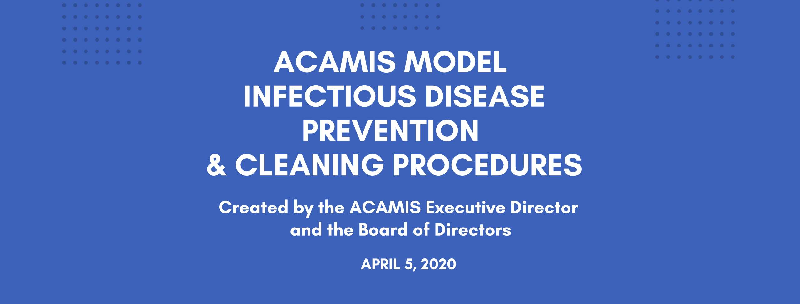 ACAMIS Model Infectious Disease Prevention and Cleaning Procedures